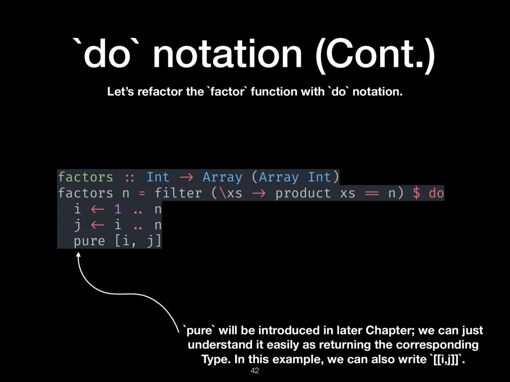 `do` notation (Cont.) Let's refactor the `facto...