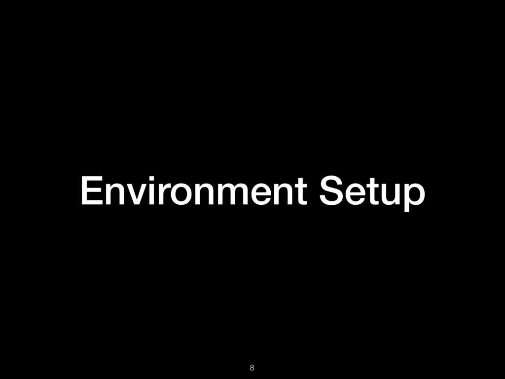 Environment Setup 8