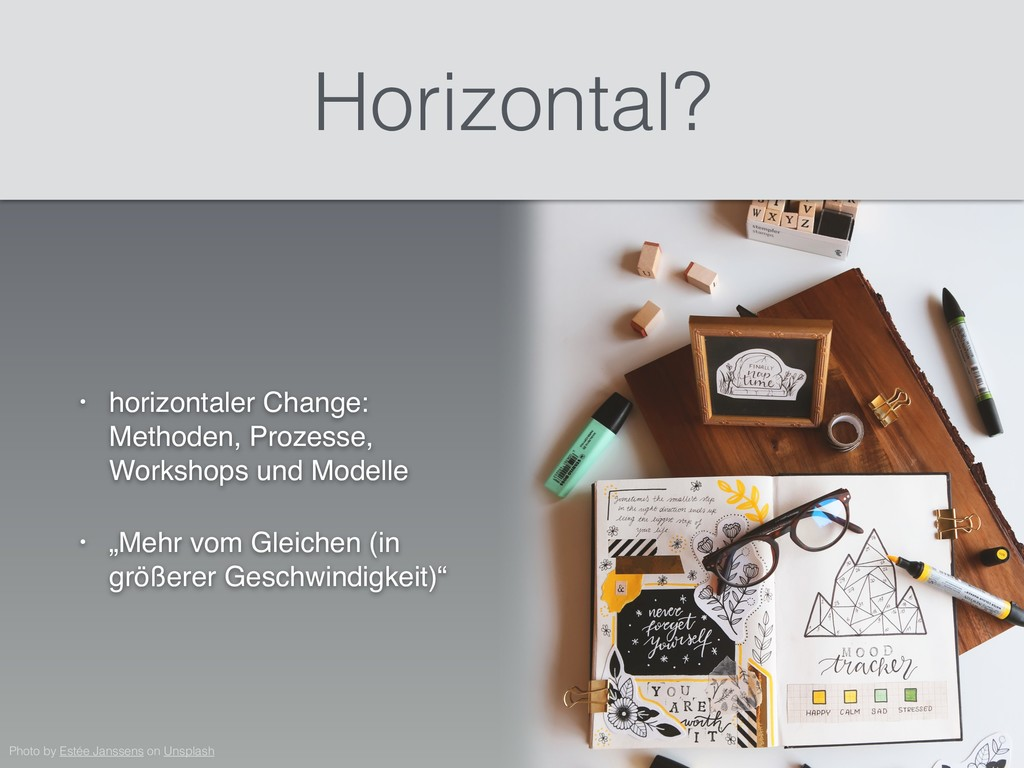 • horizontaler Change: Methoden, Prozesse, Work...