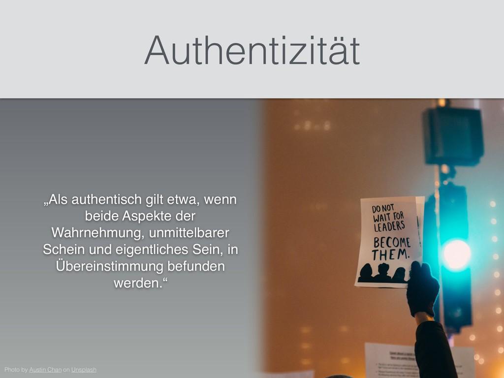 """""""Als authentisch gilt etwa, wenn beide Aspekte ..."""