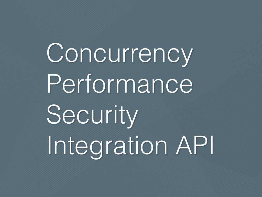 Concurrency Performance Security Integration API