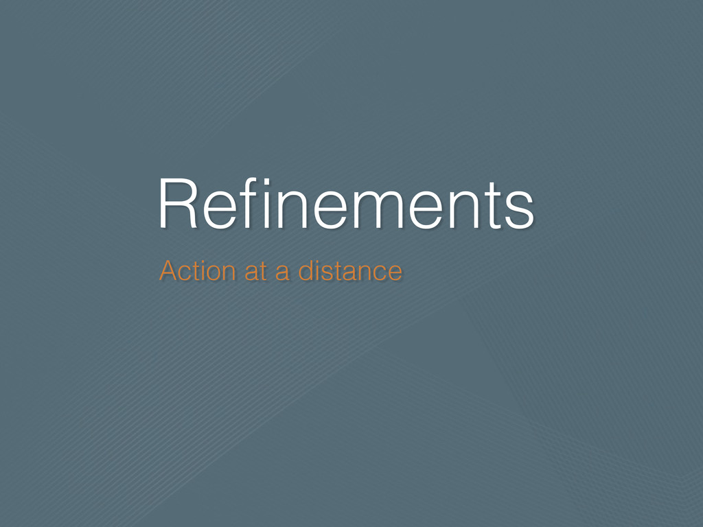 Refinements Action at a distance