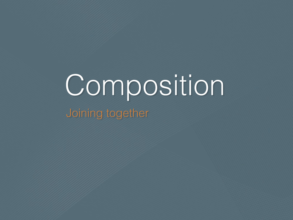 Composition Joining together