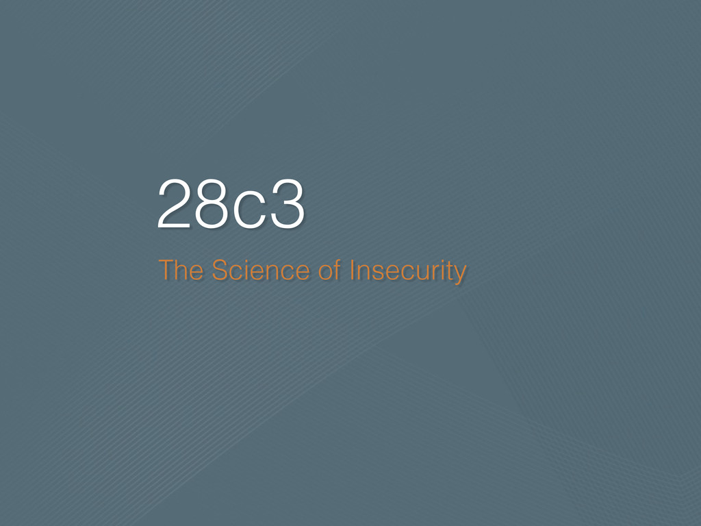 28c3 The Science of Insecurity