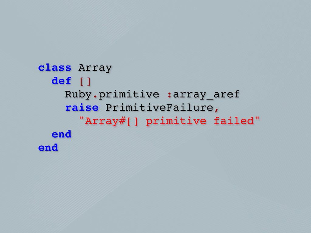 class Array def [] Ruby.primitive :array_aref r...