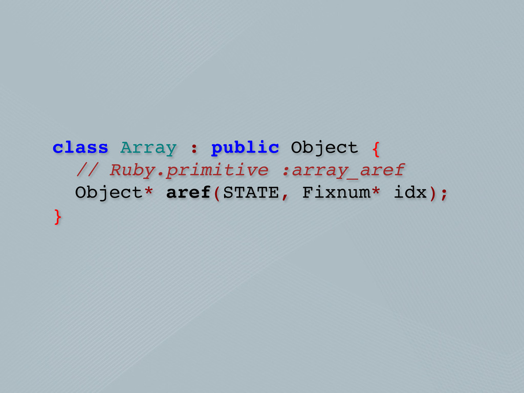 class Array : public Object { // Ruby.primitive...