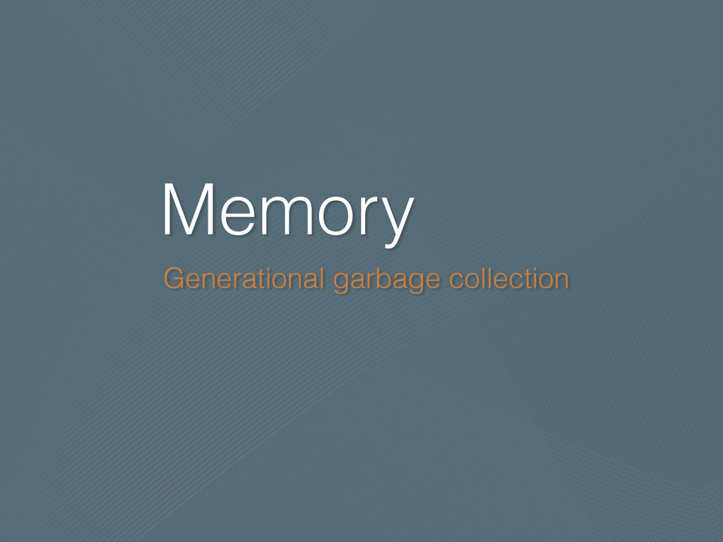 Memory Generational garbage collection
