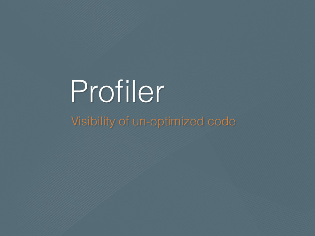 Profiler Visibility of un-optimized code