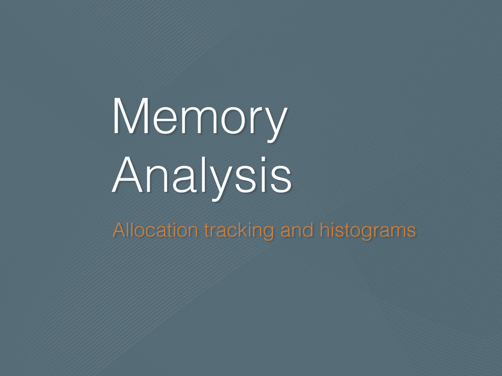 Memory Analysis Allocation tracking and histogr...