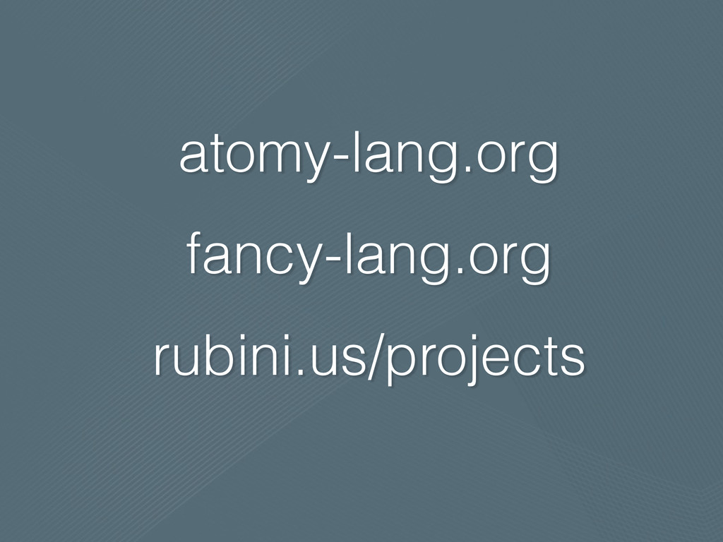 atomy-lang.org fancy-lang.org rubini.us/projects