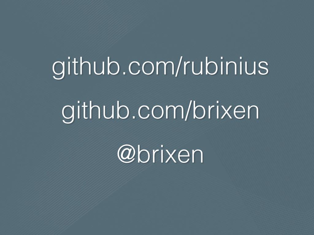github.com/rubinius github.com/brixen @brixen