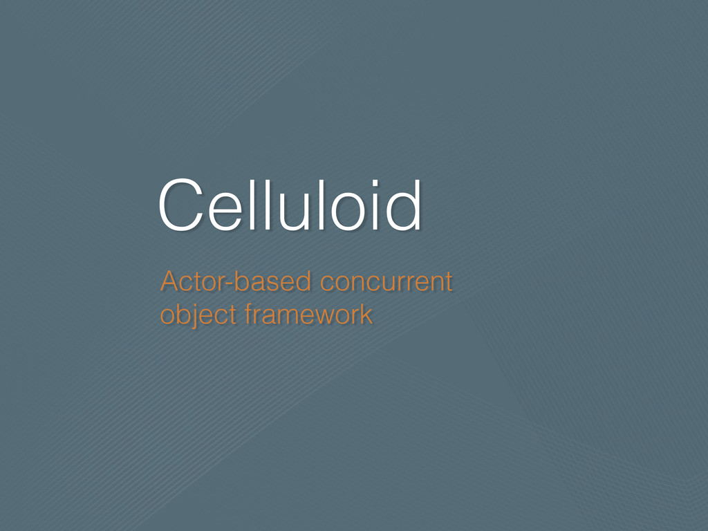 Celluloid Actor-based concurrent object framewo...