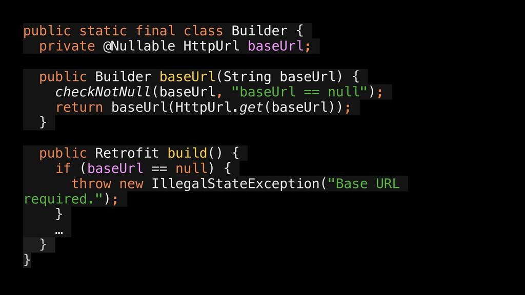 public static final class Builder { private @Nu...