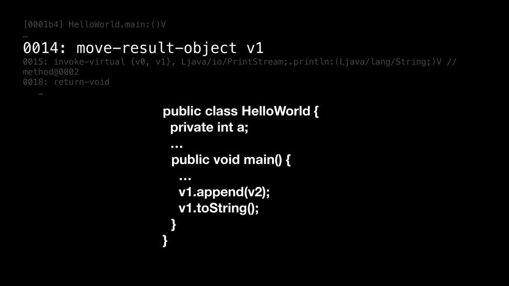[0001b4] HelloWorld.main:()V … 0014: move-resul...