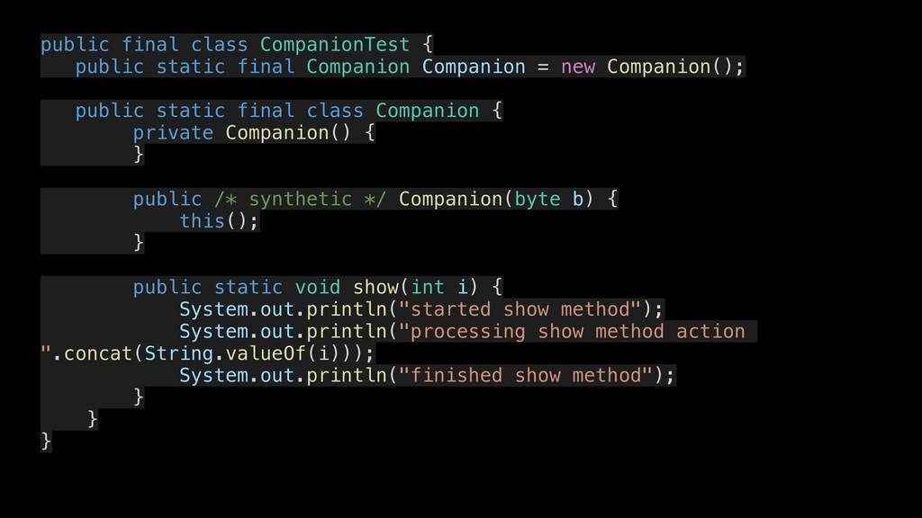 public final class CompanionTest { public stati...