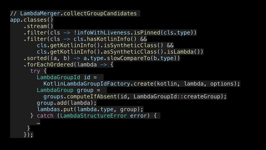 // LambdaMerger.collectGroupCandidates app.clas...