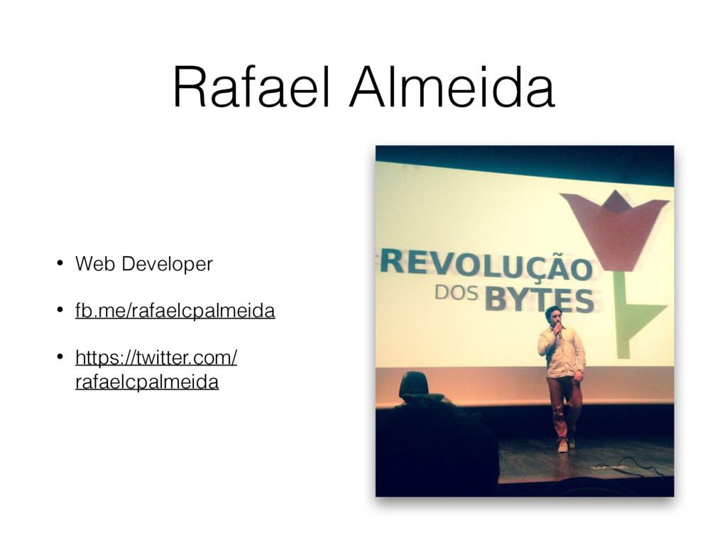 Rafael Almeida • Web Developer • fb.me/rafaelcp...