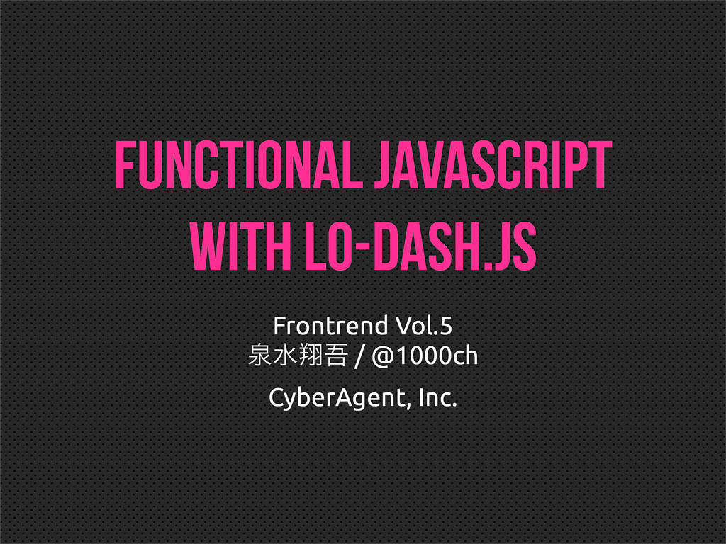 Functional JavaScript with Lo-Dash.js Frontrend...