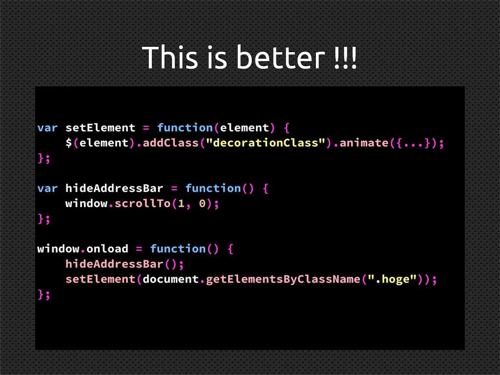 This is better !!! var setElement = function(el...