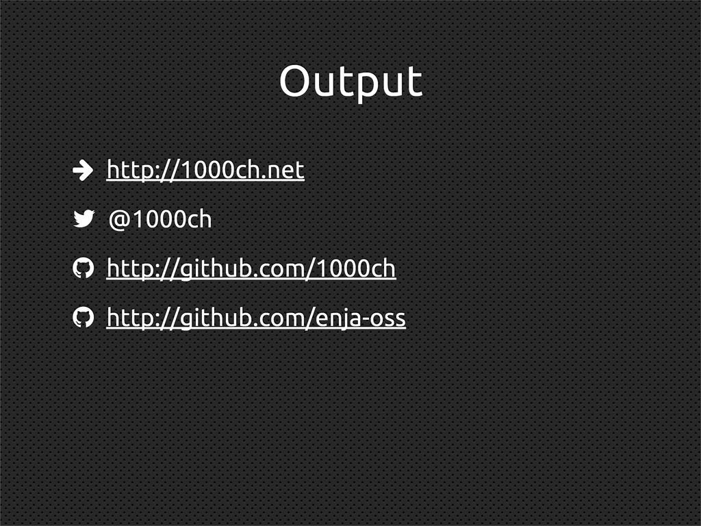 Output  http://1000ch.net  @1000ch  http://g...