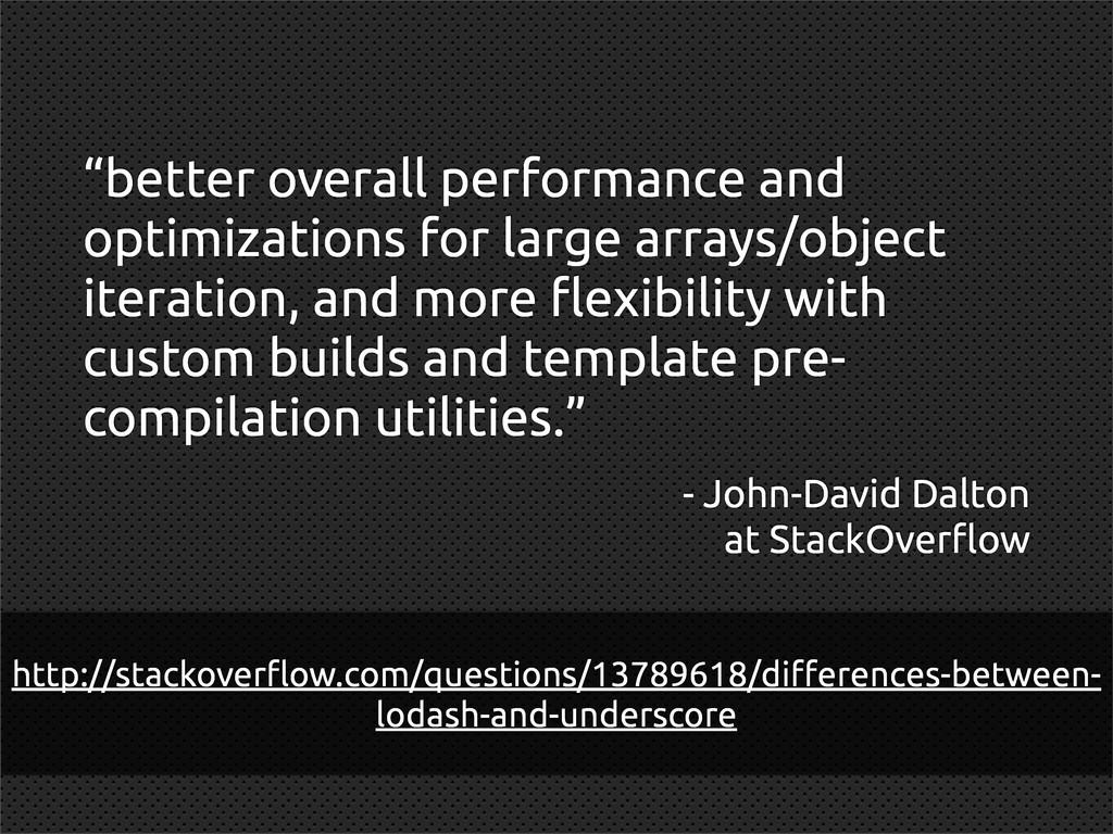 "- John-David Dalton at StackOver""ow ""better ove..."