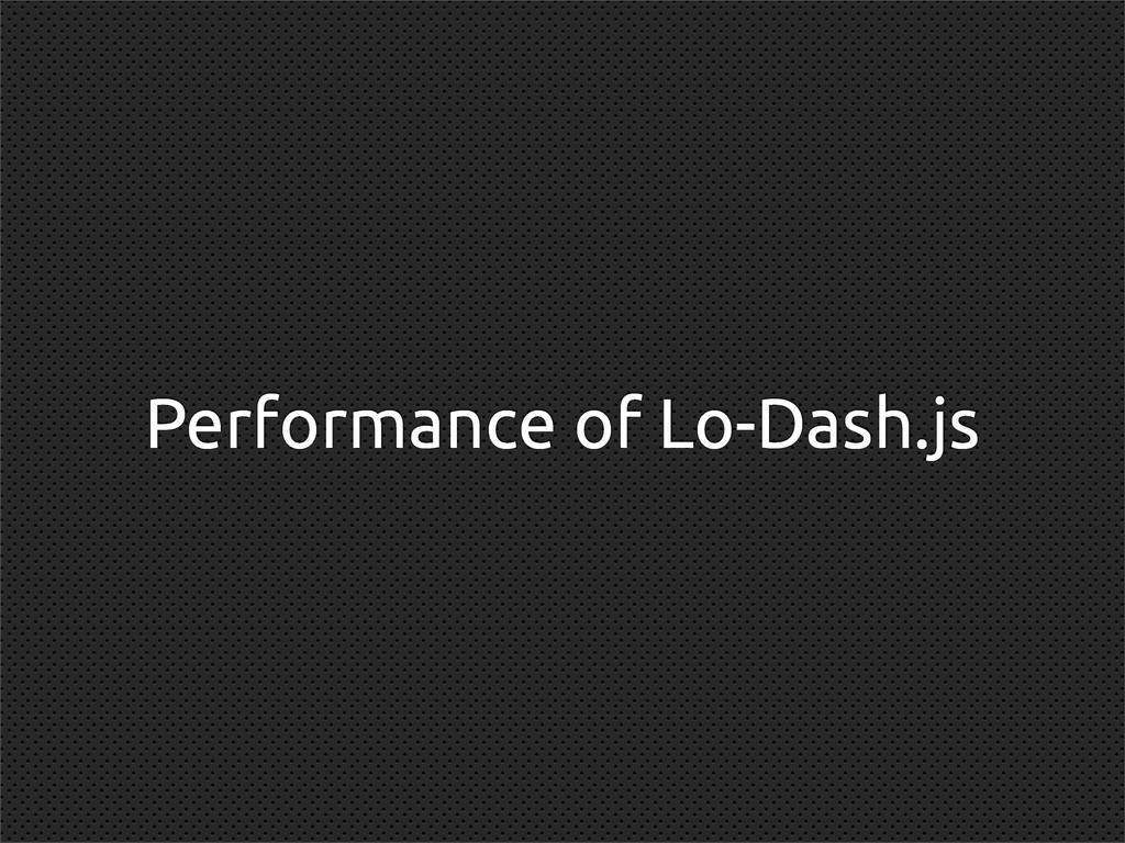 Performance of Lo-Dash.js