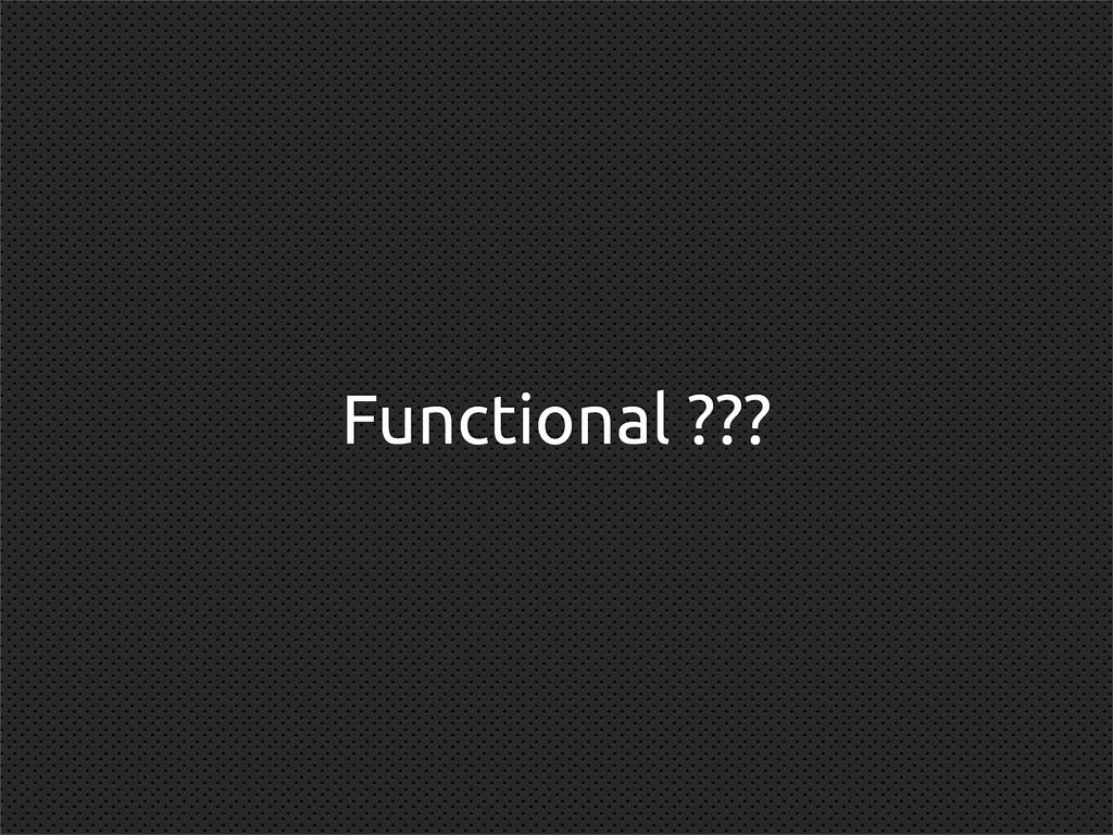 Functional ???