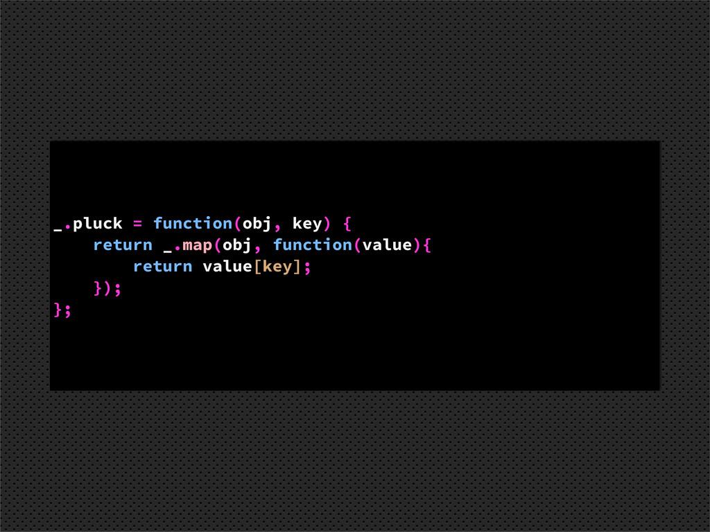 _.pluck = function(obj, key) { return _.map(obj...