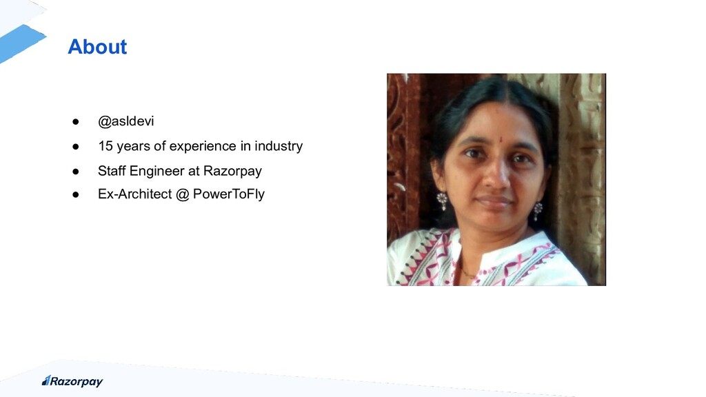 About ● @asldevi ● 15 years of experience in in...