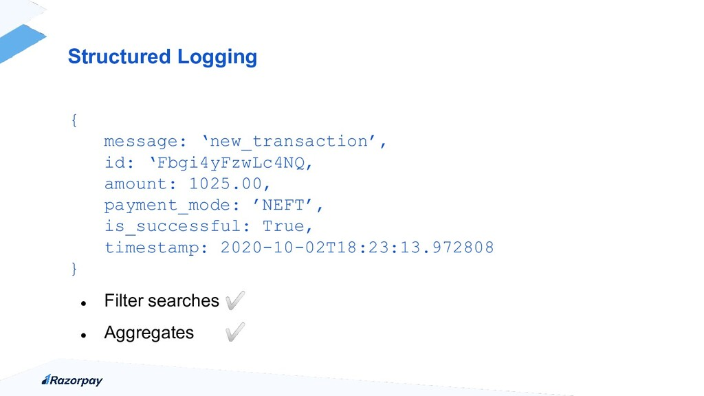 Structured Logging { message: 'new_transaction'...