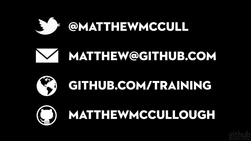 ! matthew@github.com github.com/training @matth...