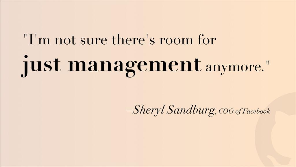 "! ! –Sheryl Sandburg, COO of Facebook ""I'm not ..."