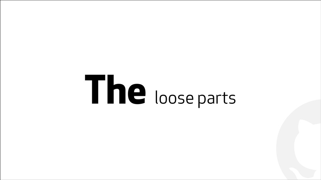 ! ! The loose parts