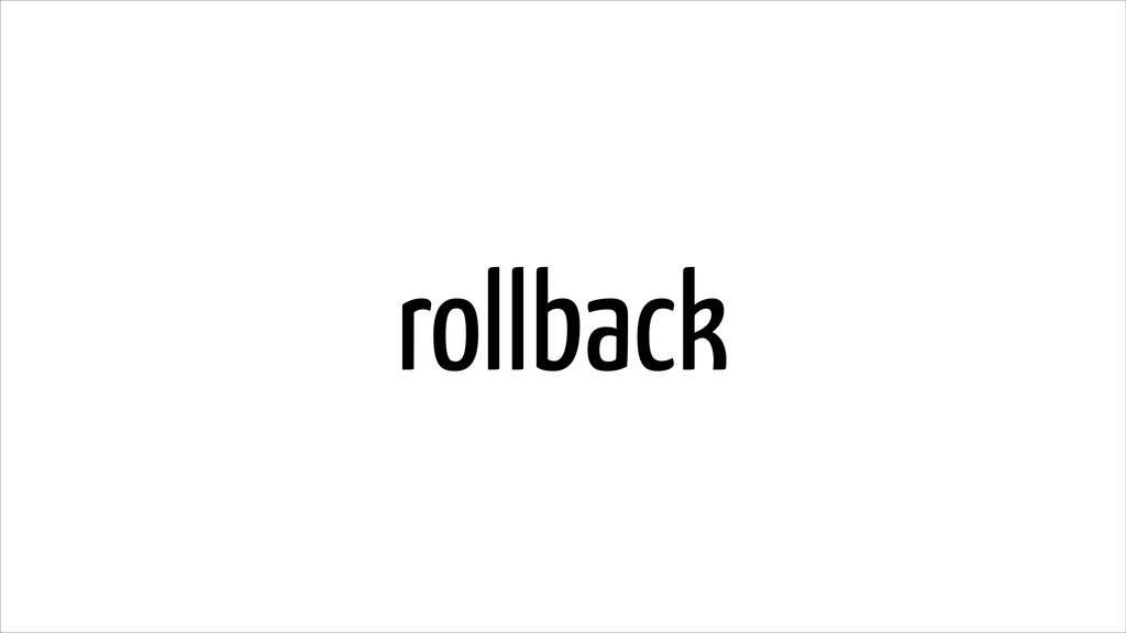 rollback