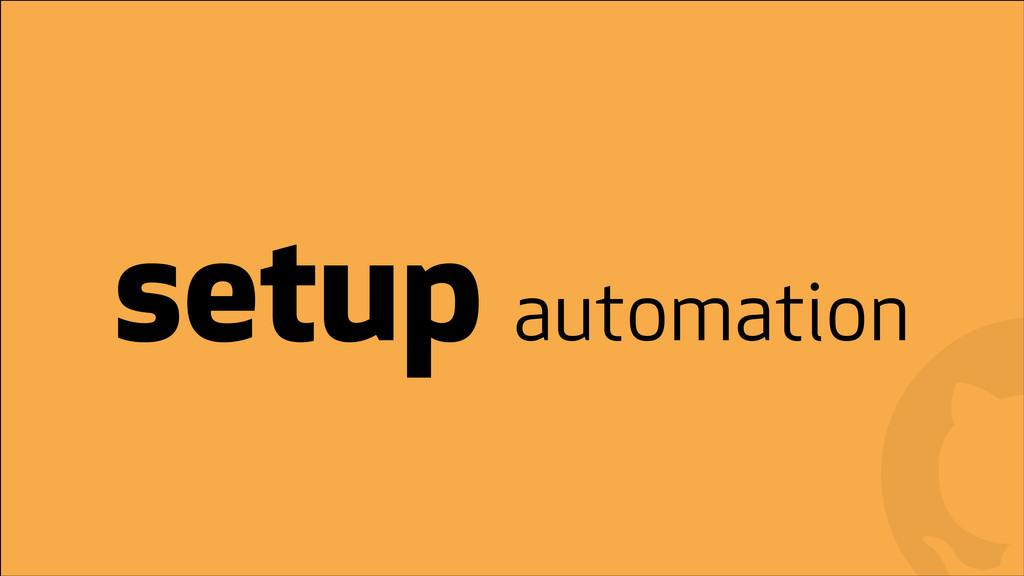 ! ! setup automation