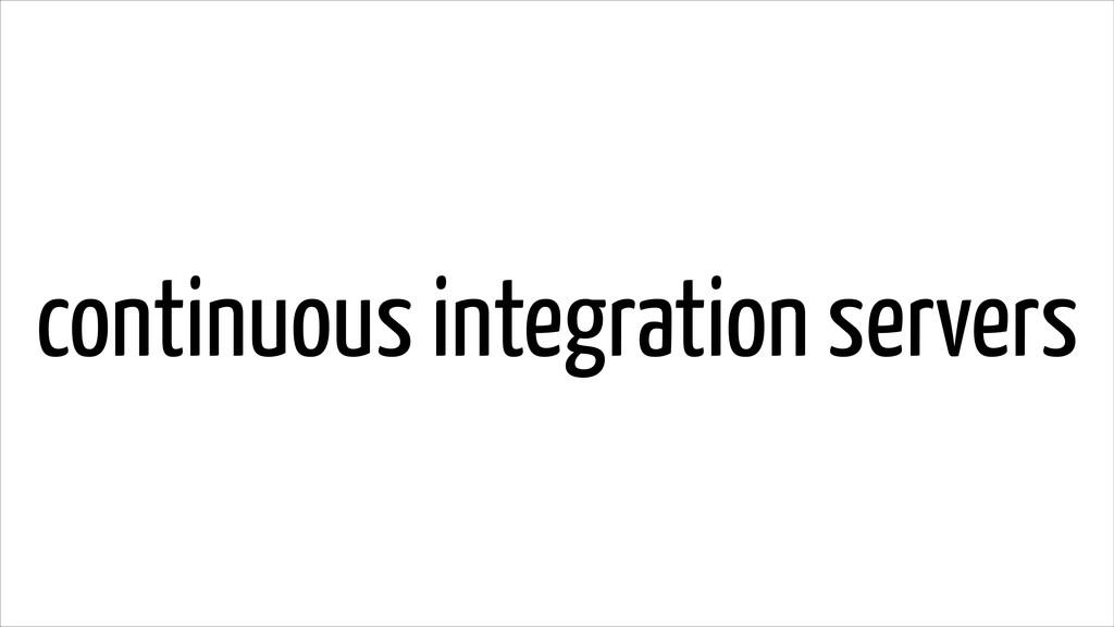 continuous integration servers