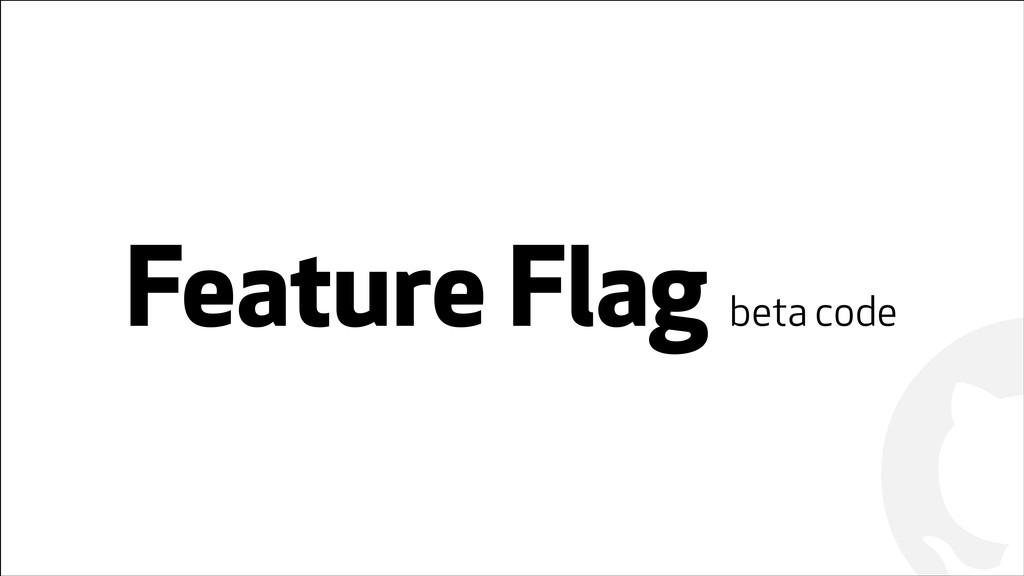 ! ! Feature Flag beta code