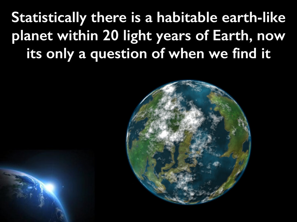 Statistically there is a habitable earth-like p...