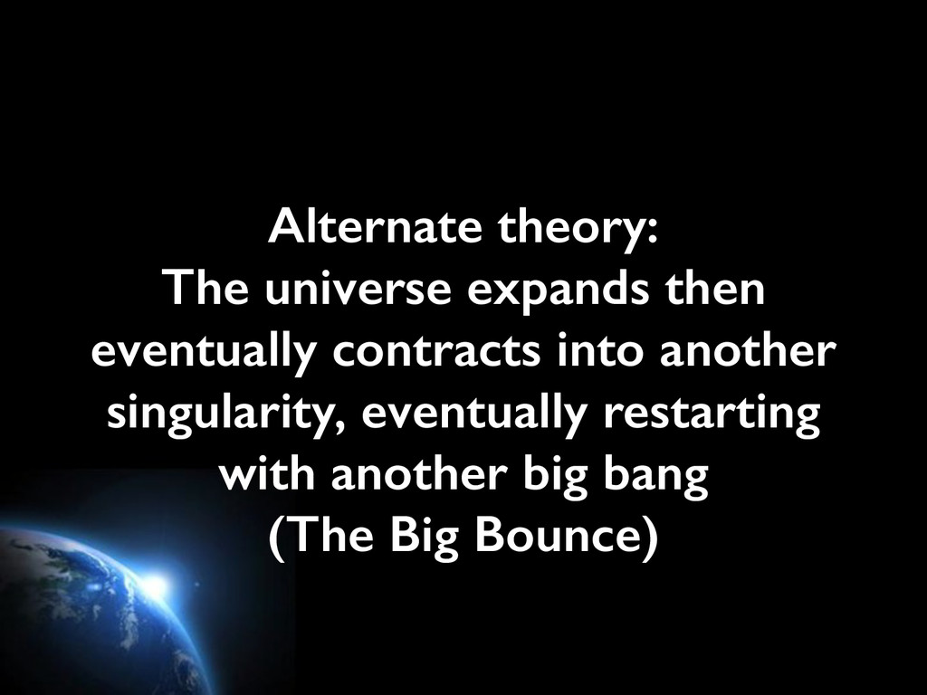 Alternate theory: The universe expands then ev...