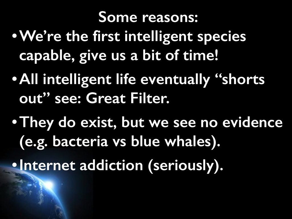 Some reasons: •We're the first intelligent spec...