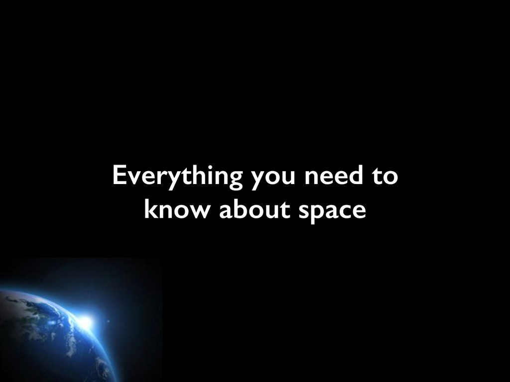 Everything you need to know about space