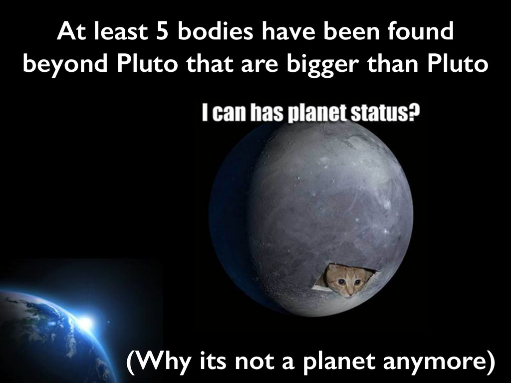 At least 5 bodies have been found beyond Pluto ...