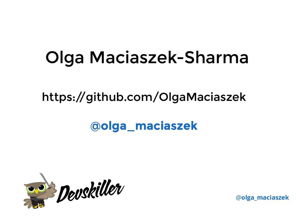 Olga Maciaszek-Sharma Olga Maciaszek-Sharma @ol...