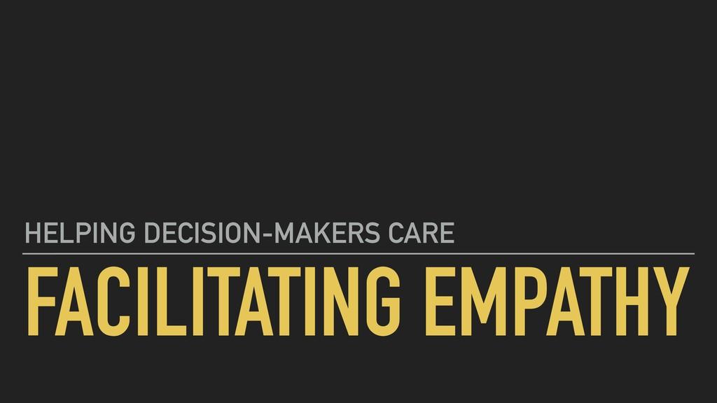 FACILITATING EMPATHY HELPING DECISION-MAKERS CA...
