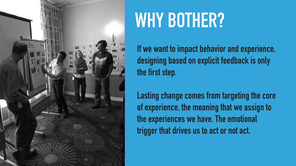 WHY BOTHER? If we want to impact behavior and e...