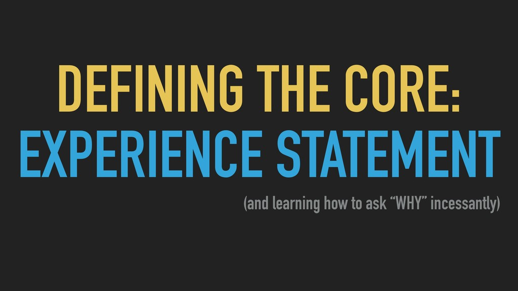 DEFINING THE CORE: EXPERIENCE STATEMENT (and le...