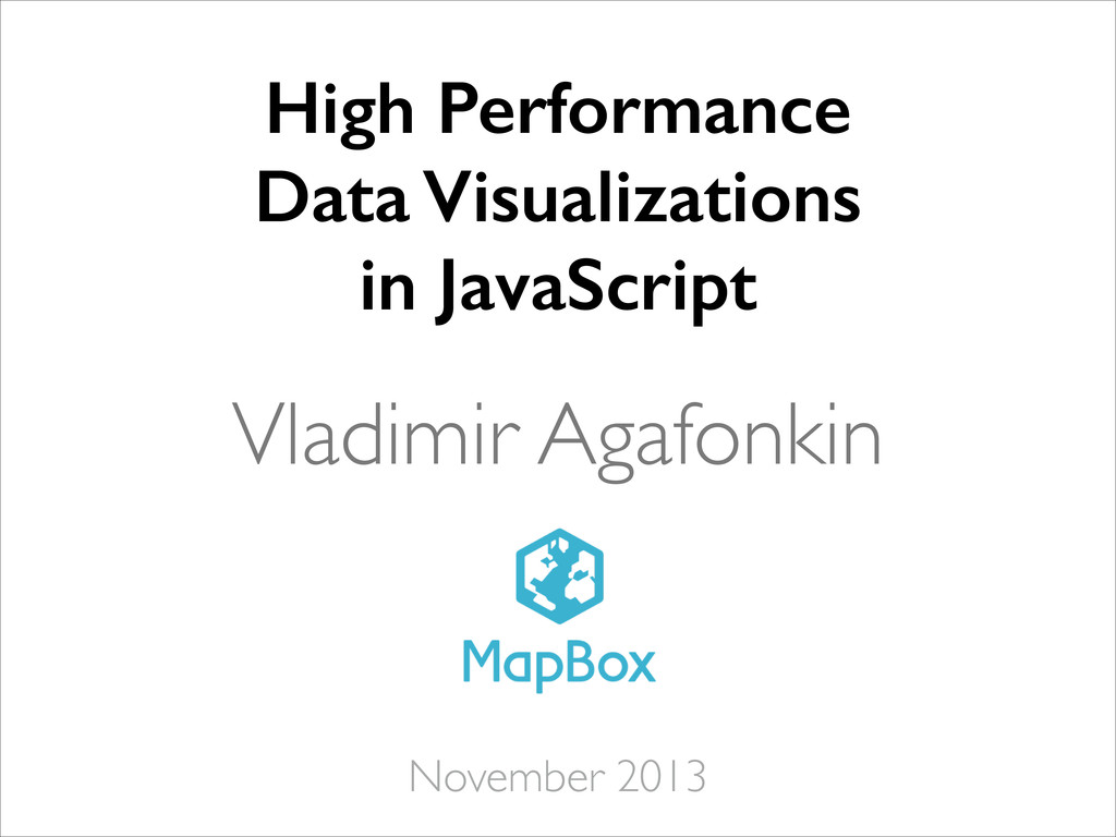Vladimir Agafonkin High Performance Data Visual...