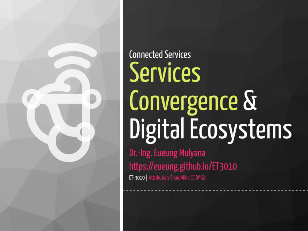   1 / 29 Connected Services Services Converge...