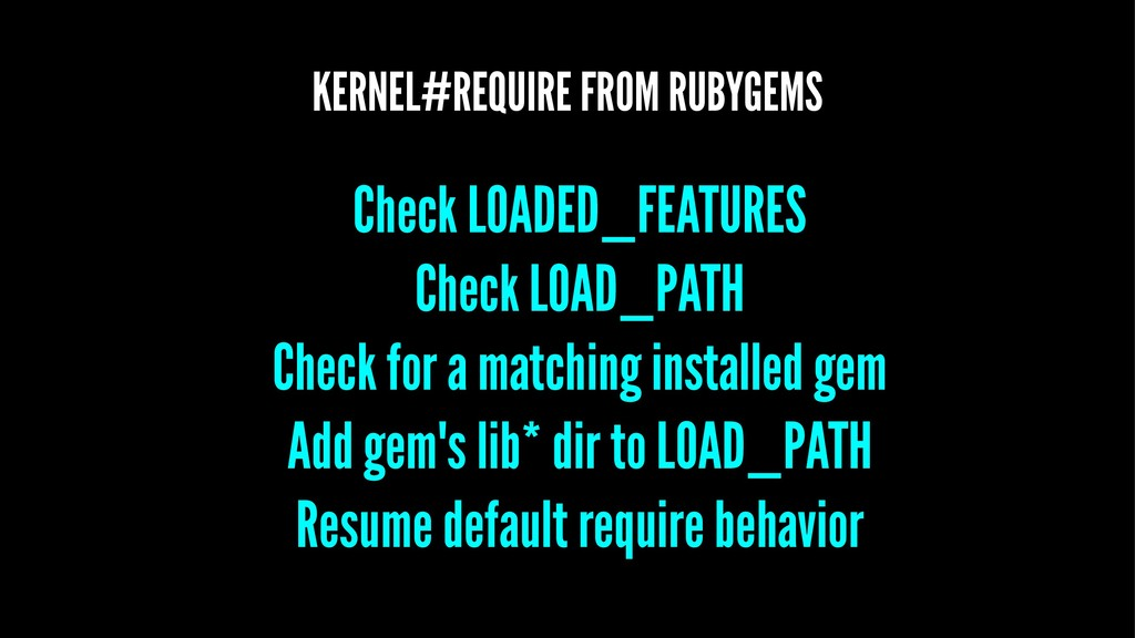 KERNEL#REQUIRE FROM RUBYGEMS Check LOADED_FEATU...