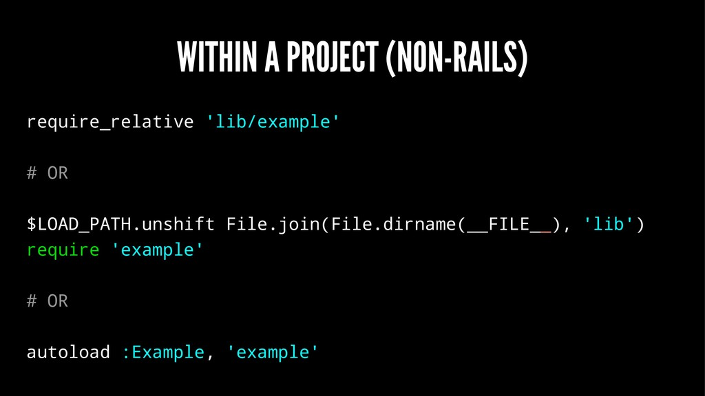WITHIN A PROJECT (NON-RAILS) require_relative '...